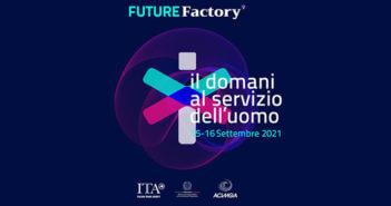 Future Factory si conferma live: levento si terr il 15 e 16 settembre 2021